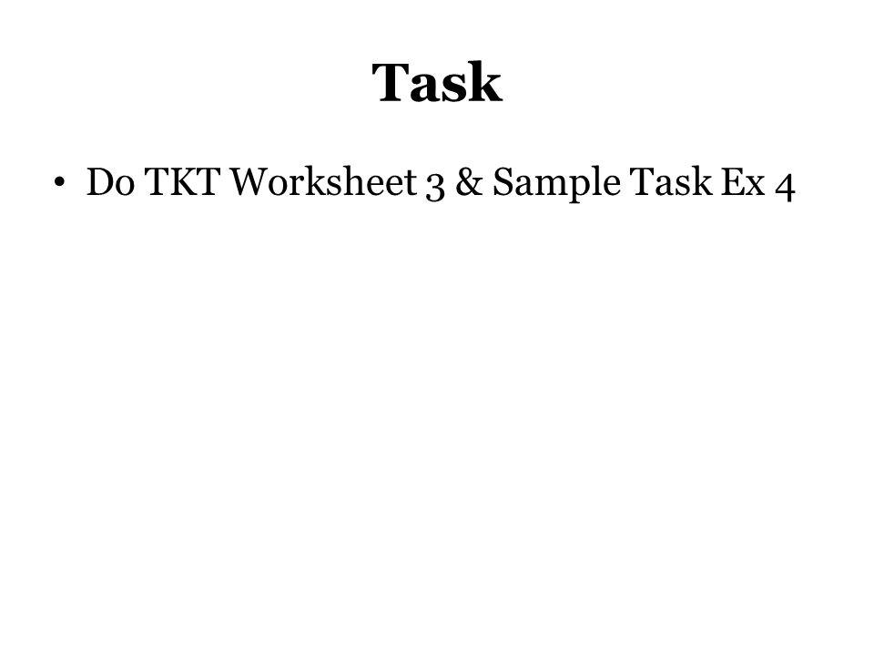 Task Do TKT Worksheet 3 & Sample Task Ex 4 Hanita ends