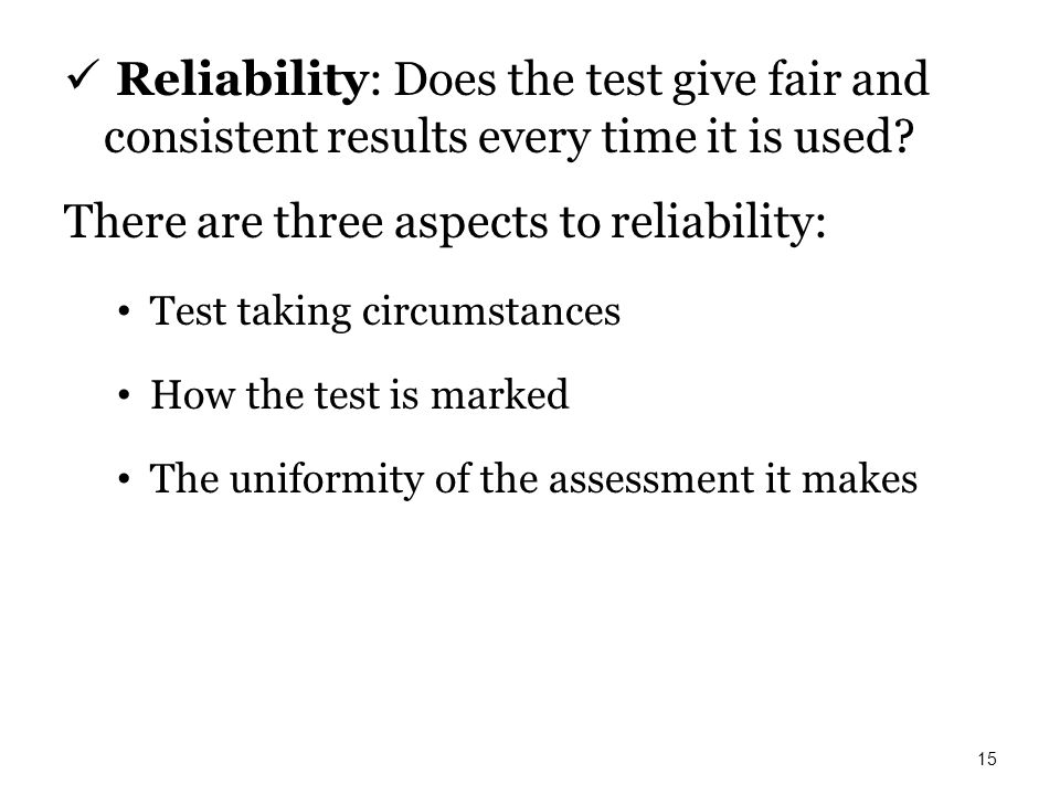 There are three aspects to reliability: