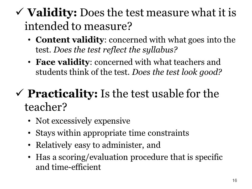Validity: Does the test measure what it is intended to measure
