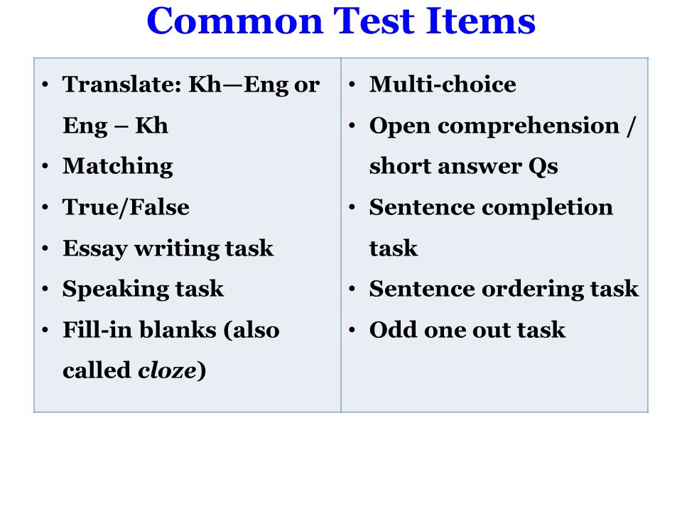 Common Test Items Translate: Kh—Eng or Eng – Kh Matching True/False