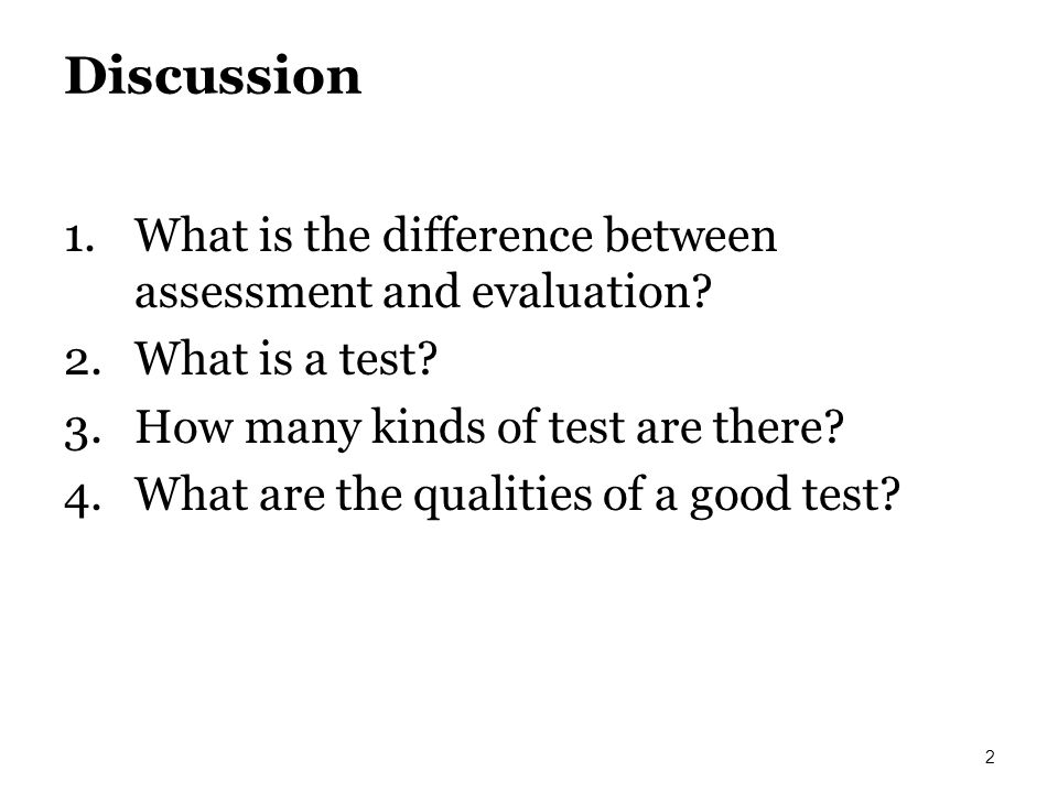 Discussion What is the difference between assessment and evaluation