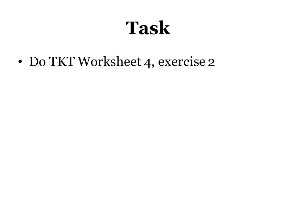 Task Do TKT Worksheet 4, exercise 2