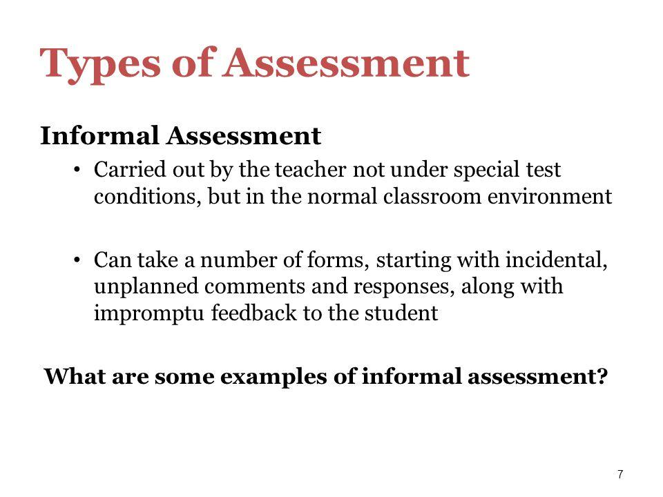 Types of Assessment Informal Assessment
