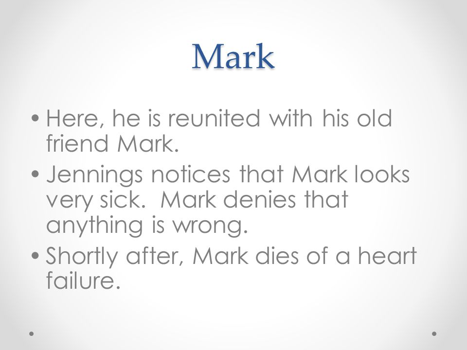 Mark Here, he is reunited with his old friend Mark.