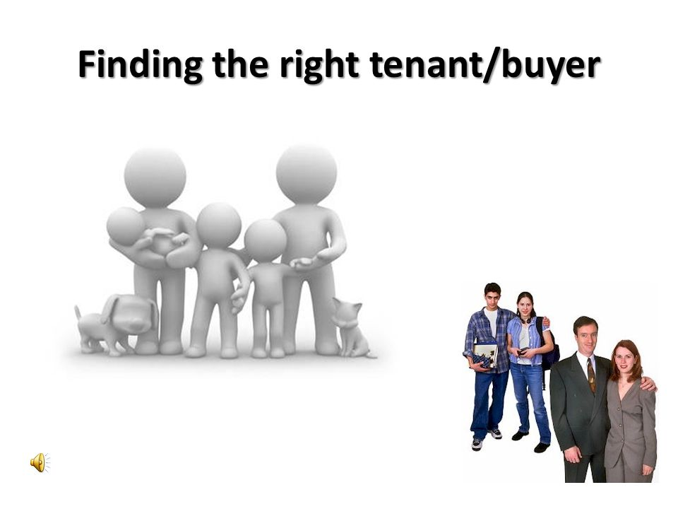 Finding the right tenant/buyer