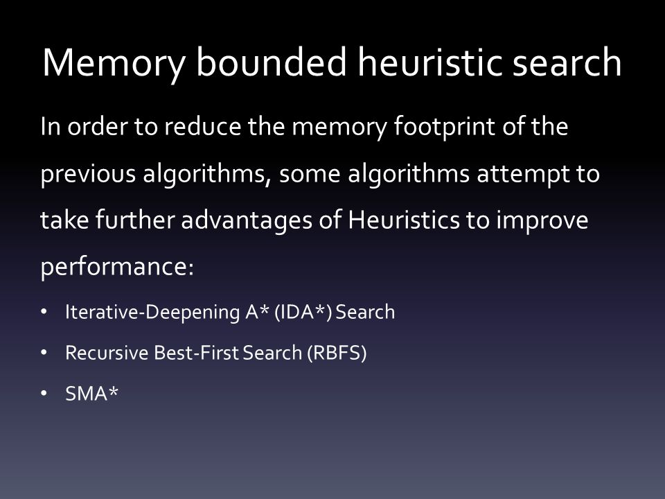 Memory bounded heuristic search