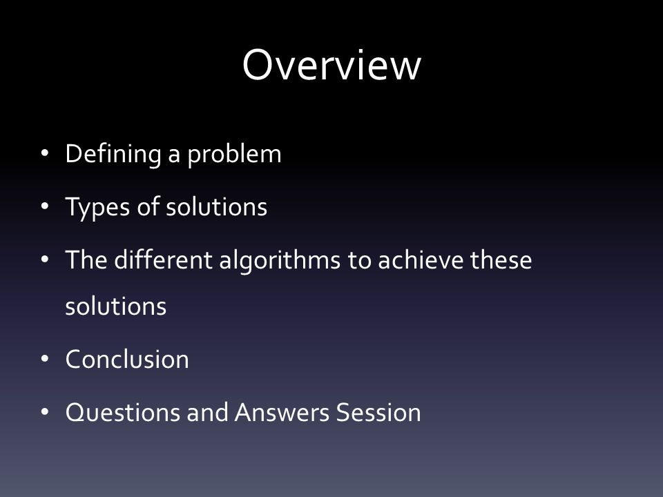 Overview Defining a problem Types of solutions