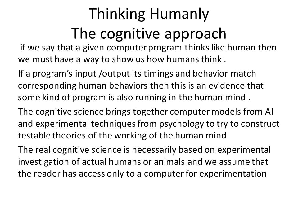 Thinking Humanly The cognitive approach