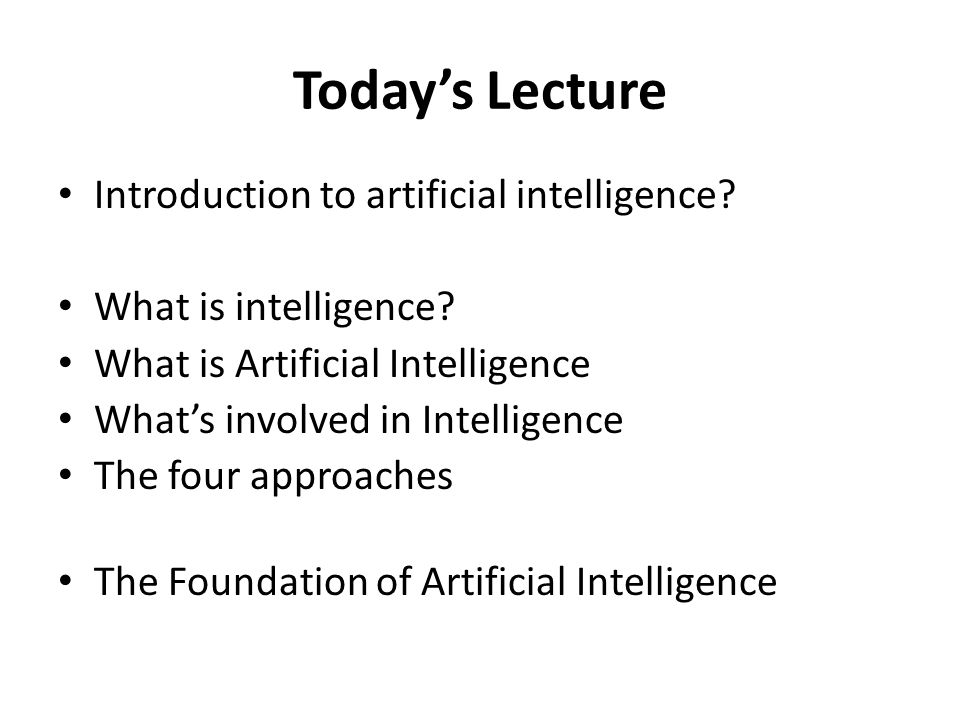 Today's Lecture Introduction to artificial intelligence