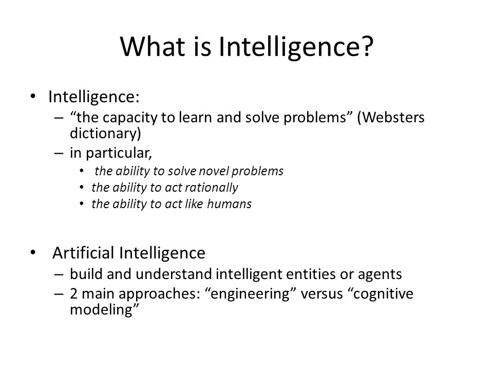 What is Intelligence Intelligence: Artificial Intelligence