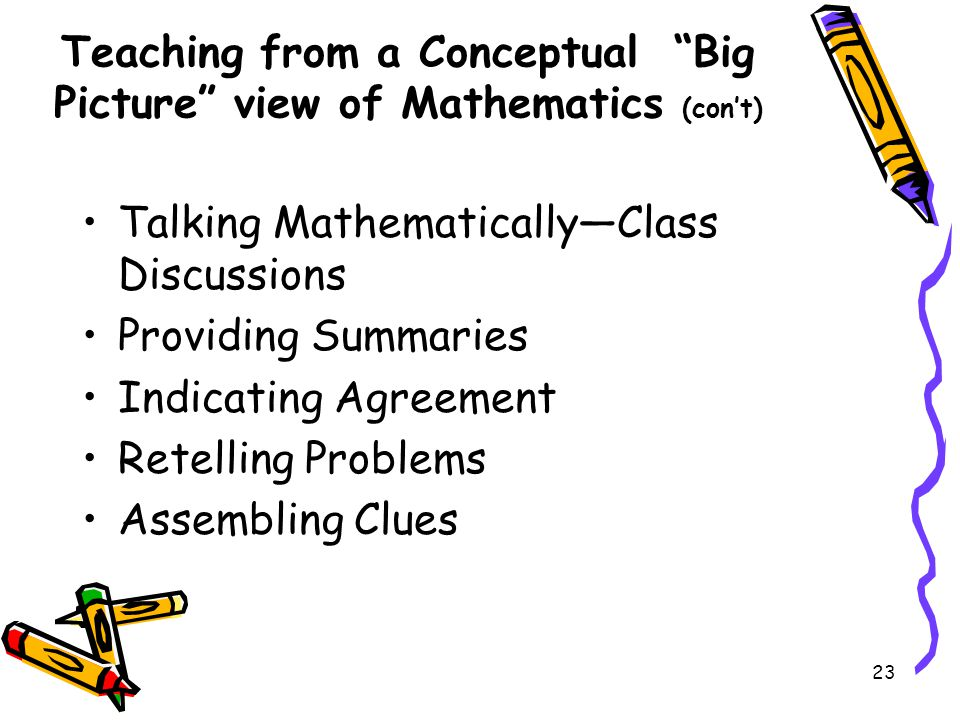 Teaching from a Conceptual Big Picture view of Mathematics (con't)