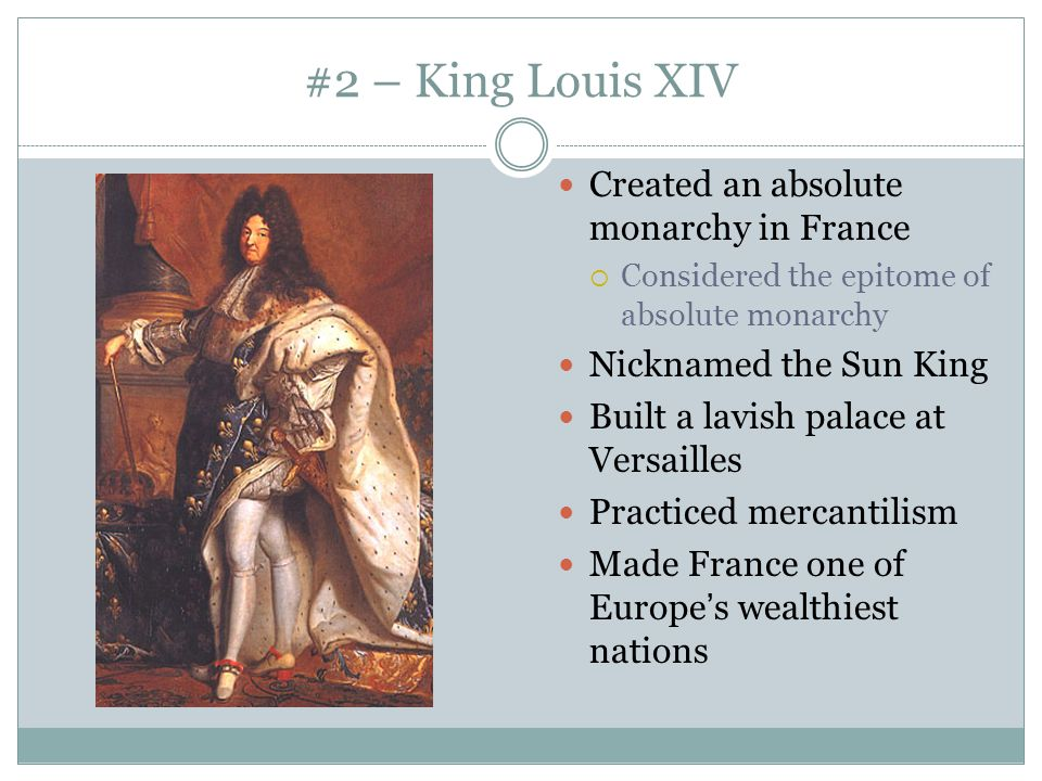 #2 – King Louis XIV Created an absolute monarchy in France