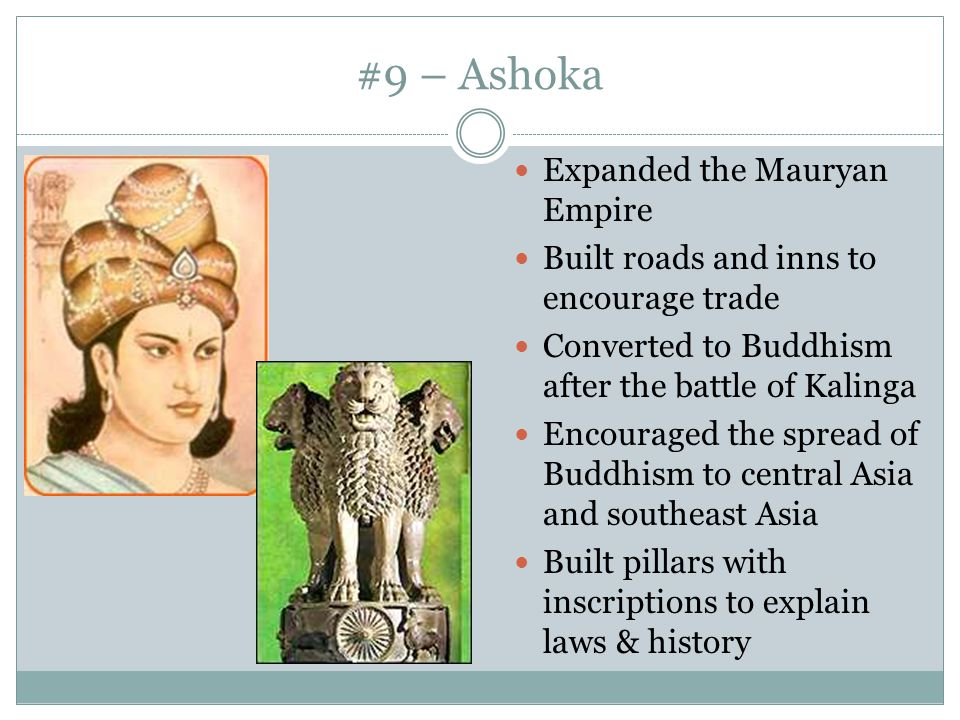 #9 – Ashoka Expanded the Mauryan Empire