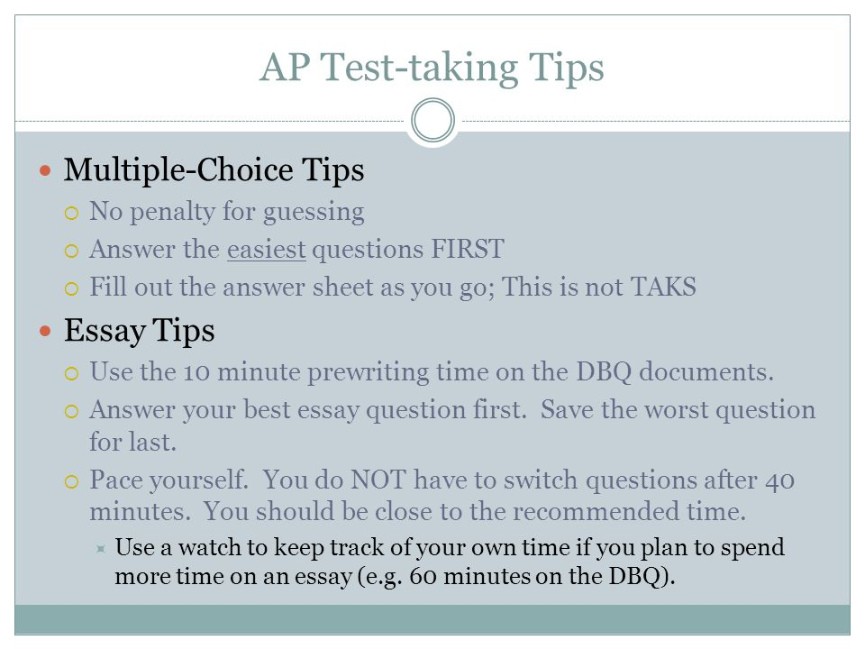 AP Test-taking Tips Multiple-Choice Tips Essay Tips