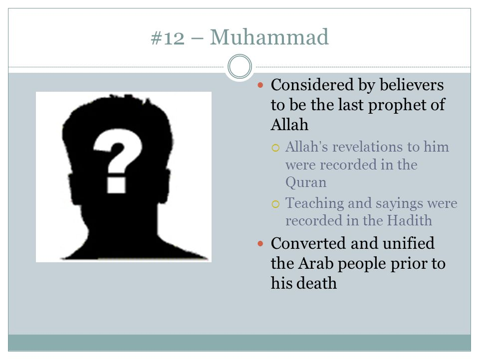 #12 – Muhammad Considered by believers to be the last prophet of Allah