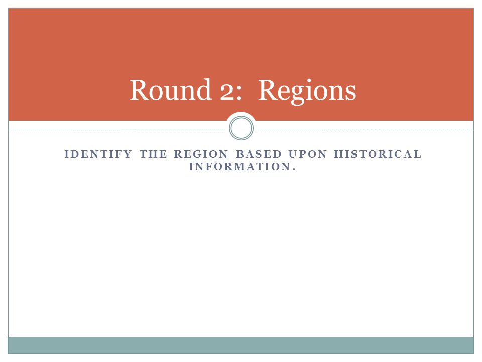 Identify the region based upon historical information.