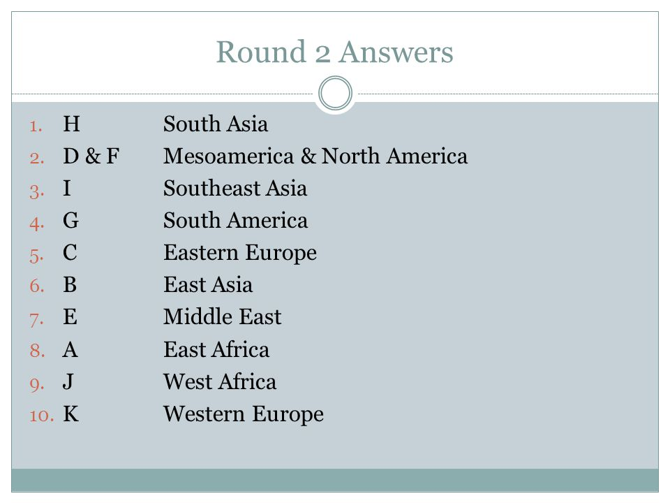 Round 2 Answers H South Asia D & F Mesoamerica & North America