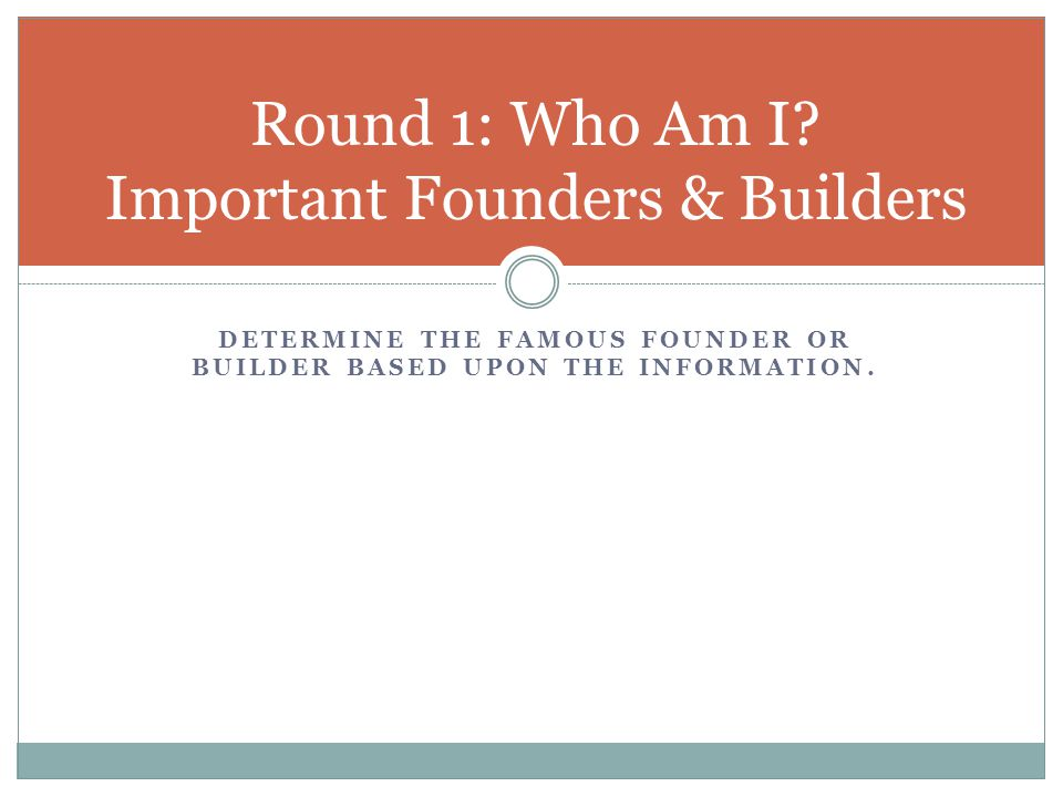 Round 1: Who Am I Important Founders & Builders
