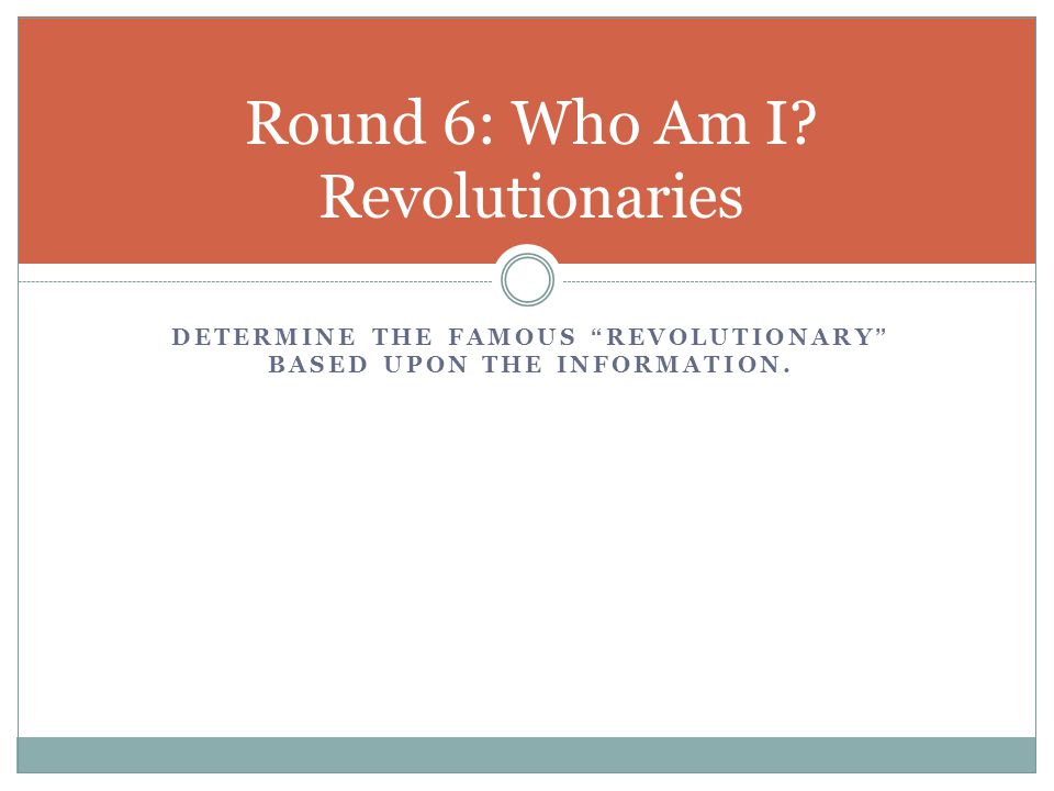 Round 6: Who Am I Revolutionaries