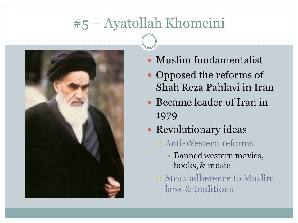 #5 – Ayatollah Khomeini Muslim fundamentalist