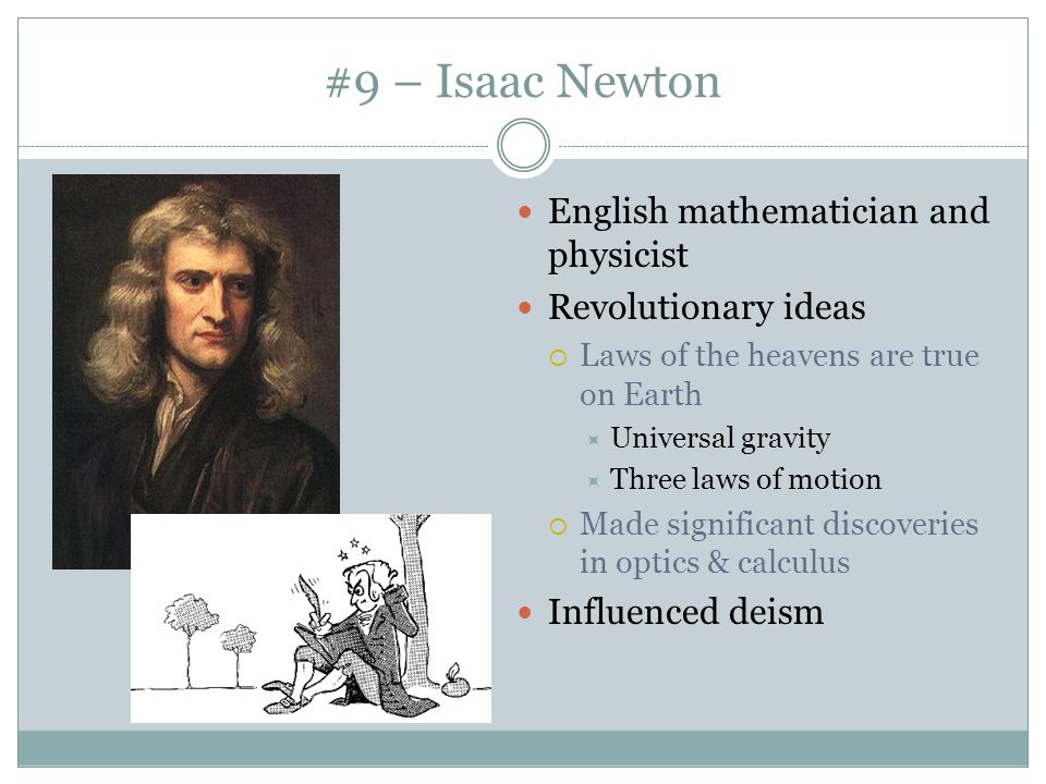 #9 – Isaac Newton English mathematician and physicist
