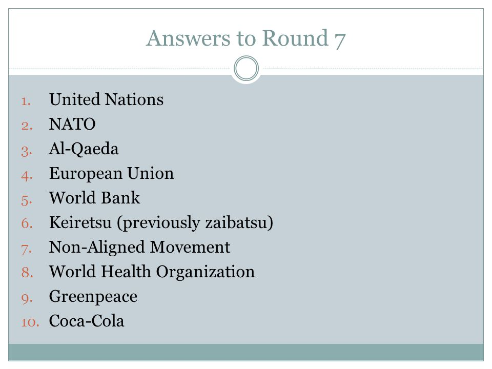 Answers to Round 7 United Nations NATO Al-Qaeda European Union