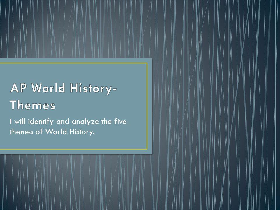 AP World History- Themes