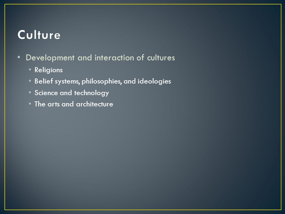 Culture Development and interaction of cultures Religions
