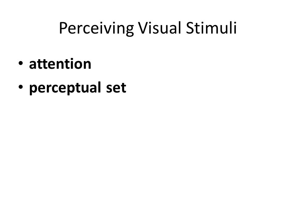 the effect of visual stimuli on Factors affecting reaction time several investigators have looked at the effect of 1 froeberg (1907) found that visual stimuli that are.