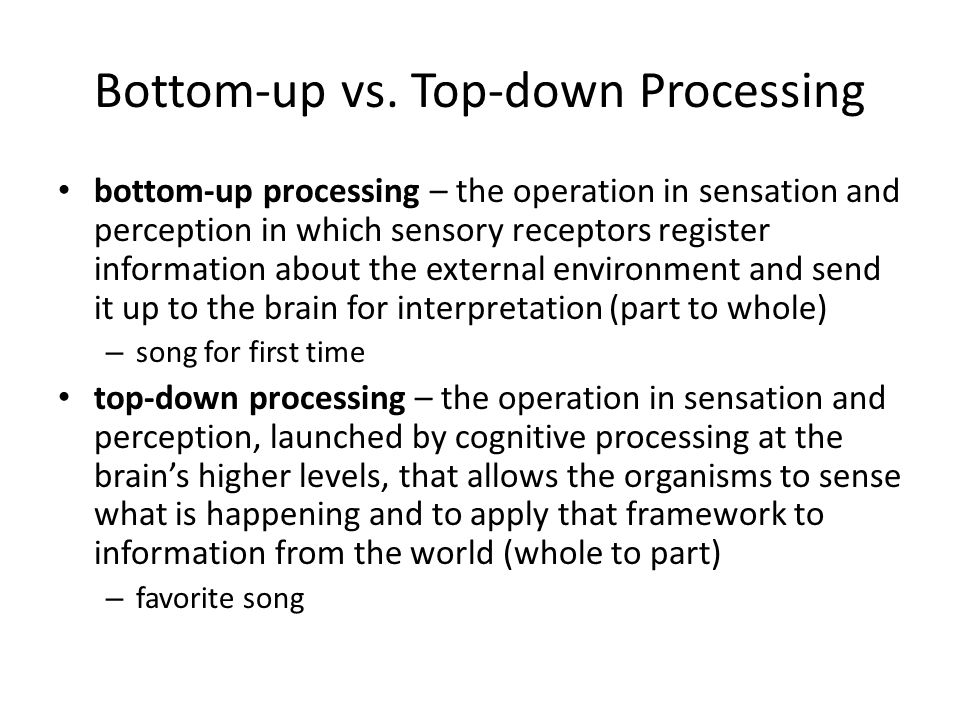 Bottom-up vs. Top-down Processing