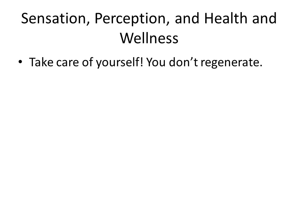 Sensation, Perception, and Health and Wellness