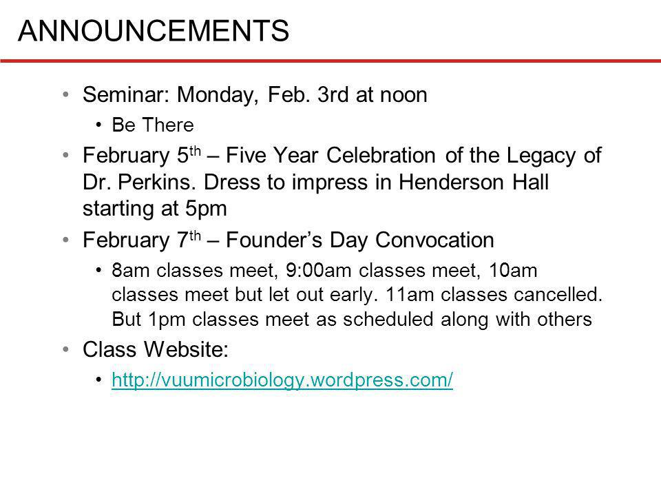 ANNOUNCEMENTS Seminar: Monday, Feb. 3rd at noon