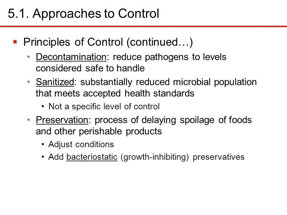 5.1. Approaches to Control Principles of Control (continued…)