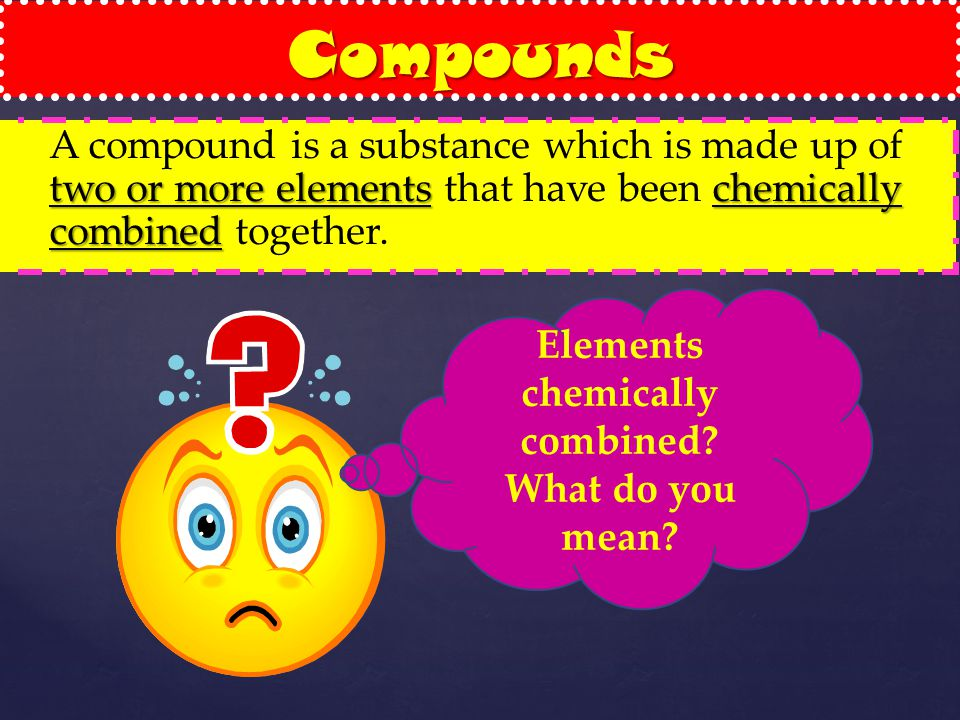 Combination of elements to form compounds - ppt video online download
