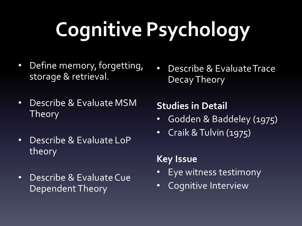 Cognitive Psychology Define memory, forgetting, storage & retrieval.