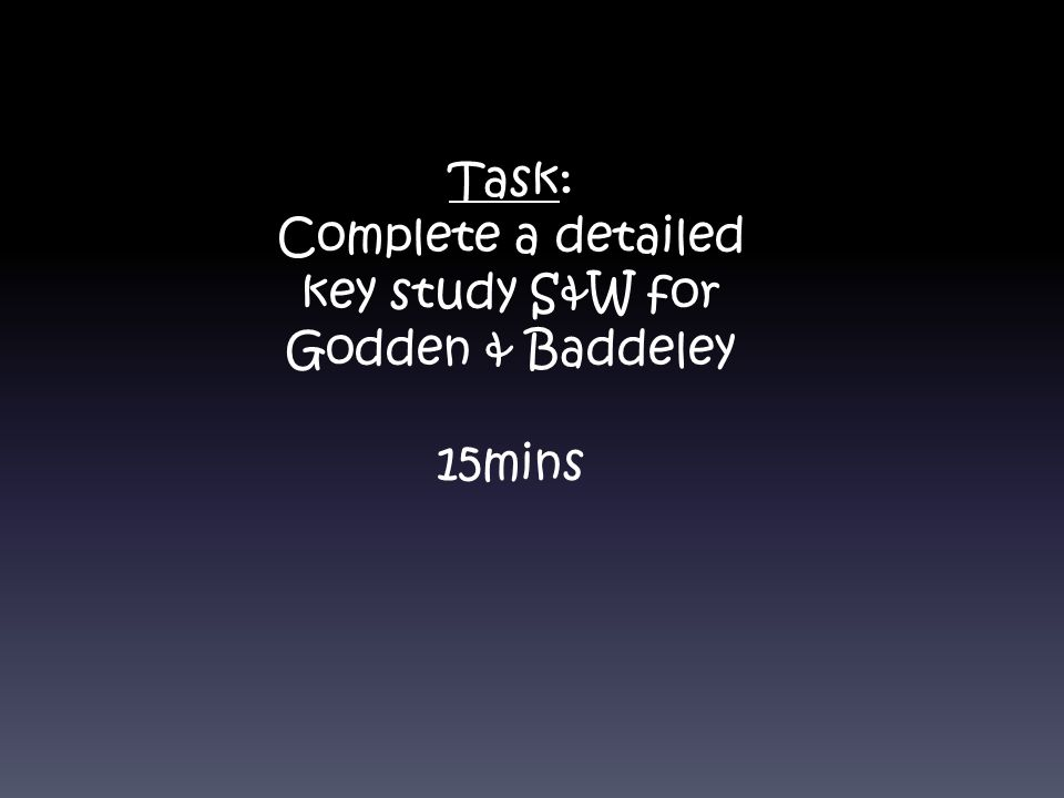 Complete a detailed key study S&W for Godden & Baddeley