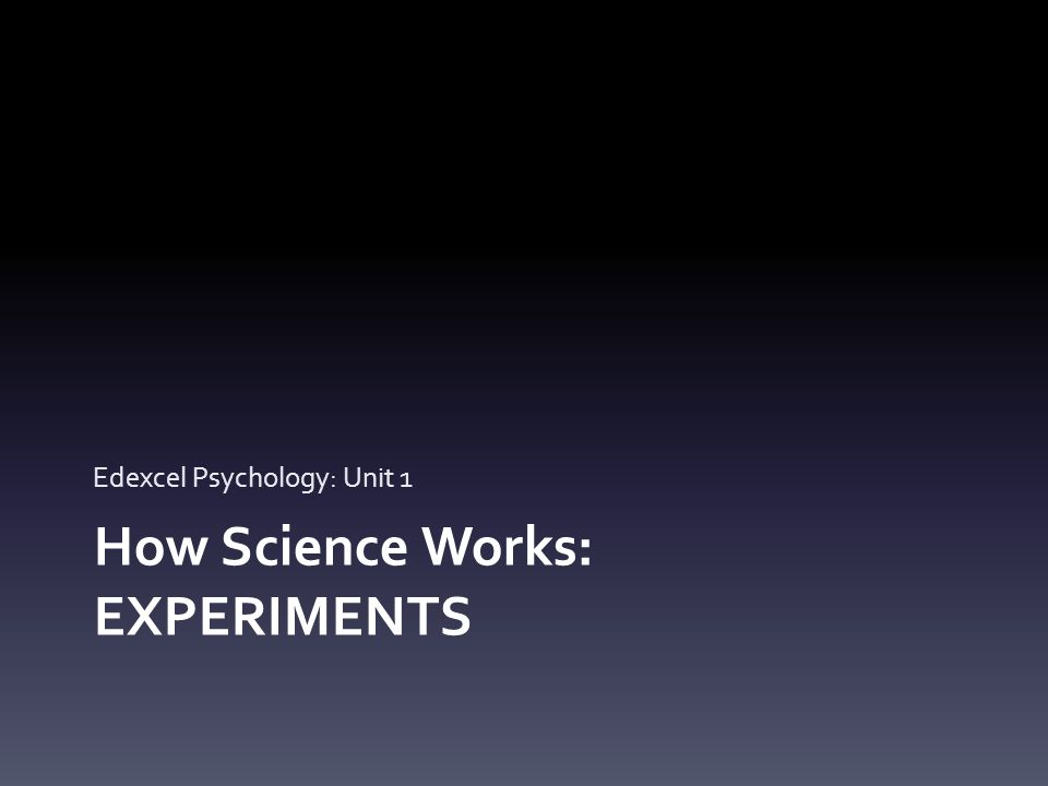How Science Works: EXPERIMENTS