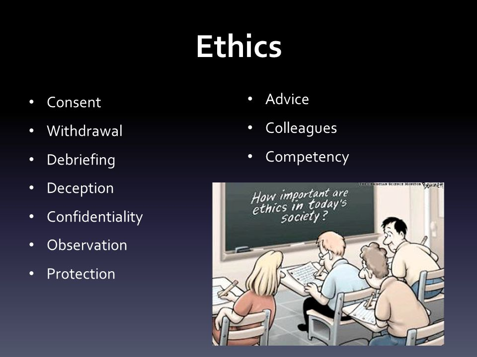 Ethics Consent Advice Colleagues Withdrawal Competency Debriefing