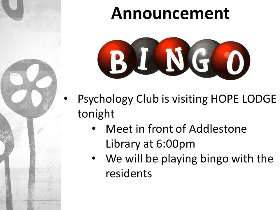 Announcement Psychology Club is visiting HOPE LODGE tonight