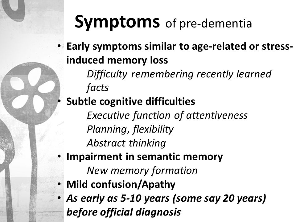 Symptoms of pre-dementia