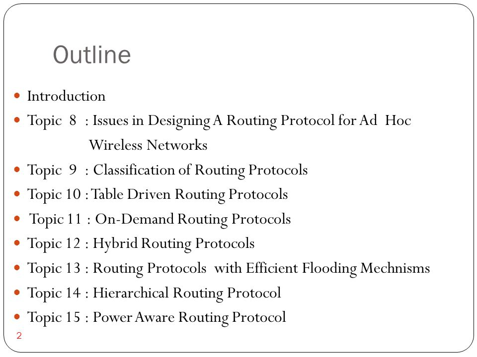 Outline Introduction. Topic 8 : Issues in Designing A Routing Protocol for Ad Hoc. Wireless Networks.