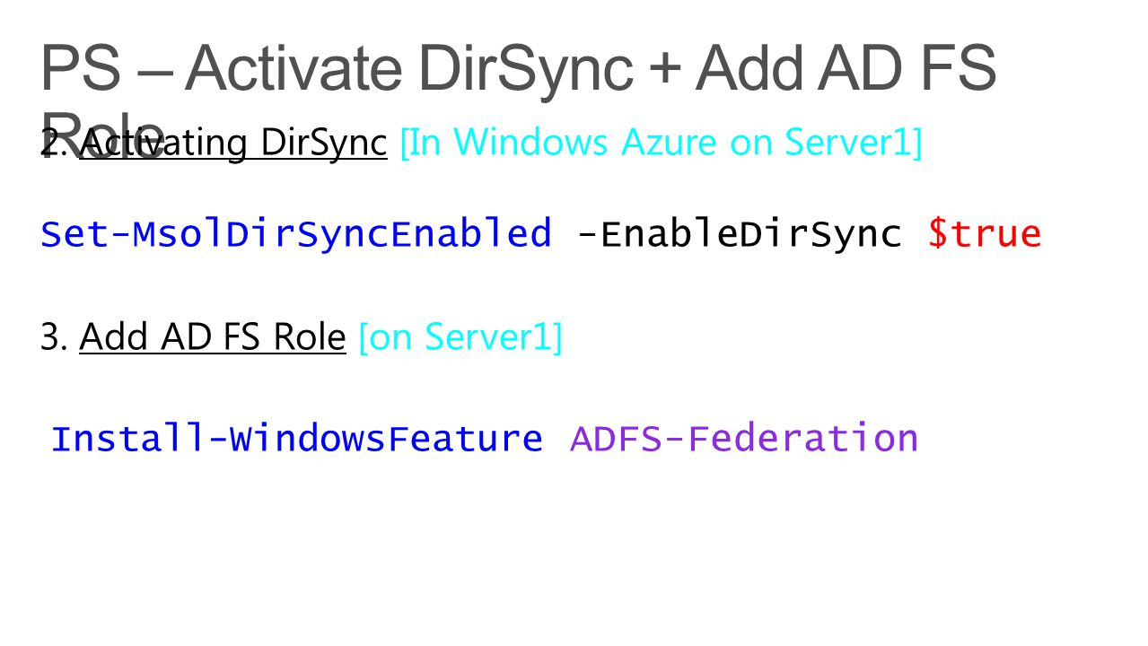 PS – Activate DirSync + Add AD FS Role