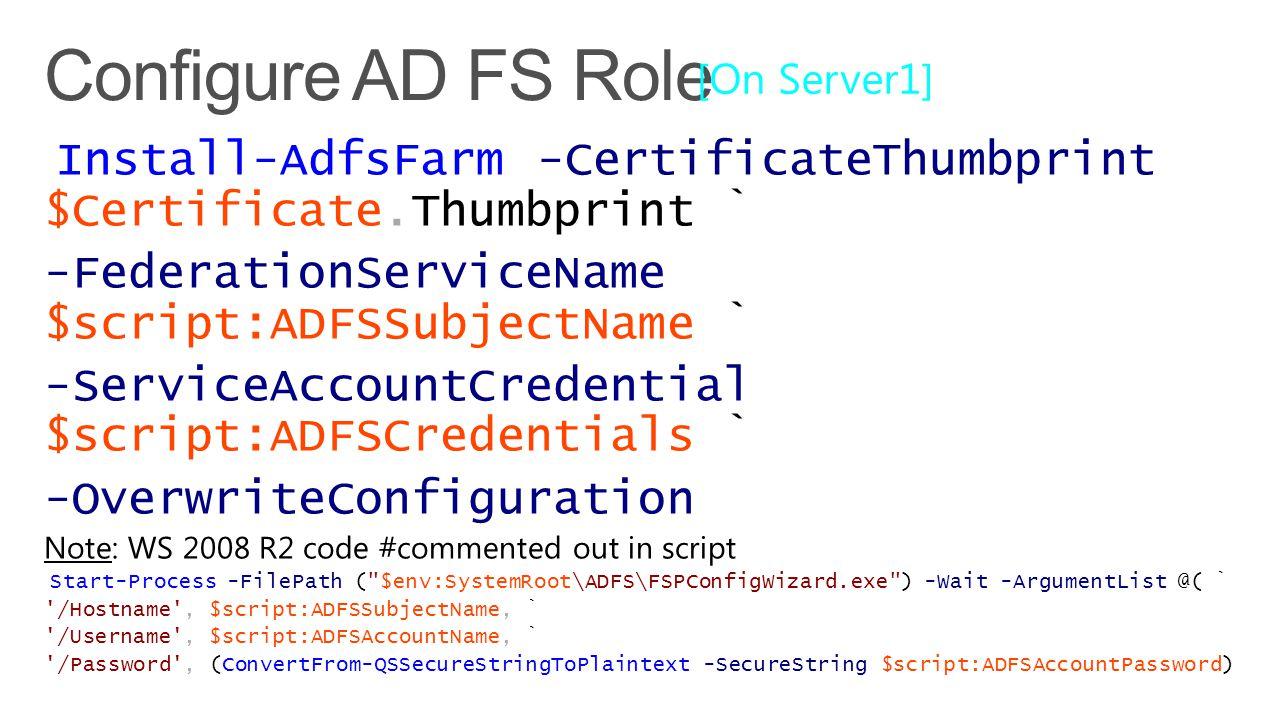 Configure AD FS Role -FederationServiceName $script:ADFSSubjectName `