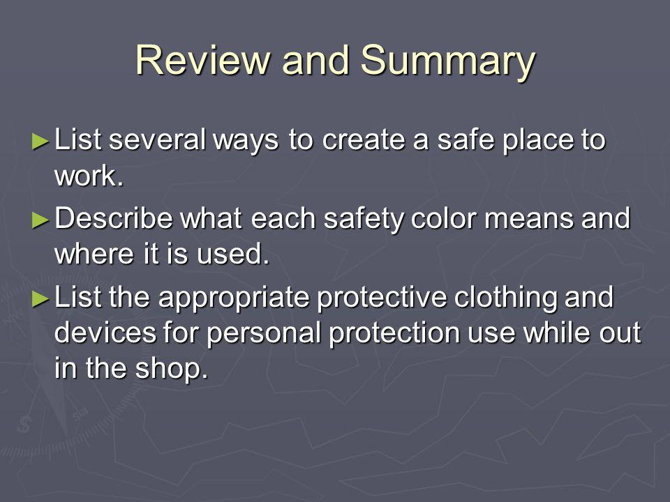 Review and Summary List several ways to create a safe place to work.