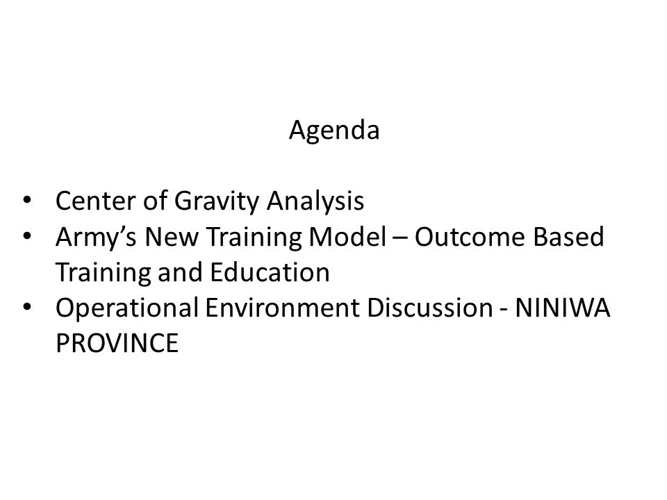 Agenda Center of Gravity Analysis. Army's New Training Model – Outcome Based Training and Education.