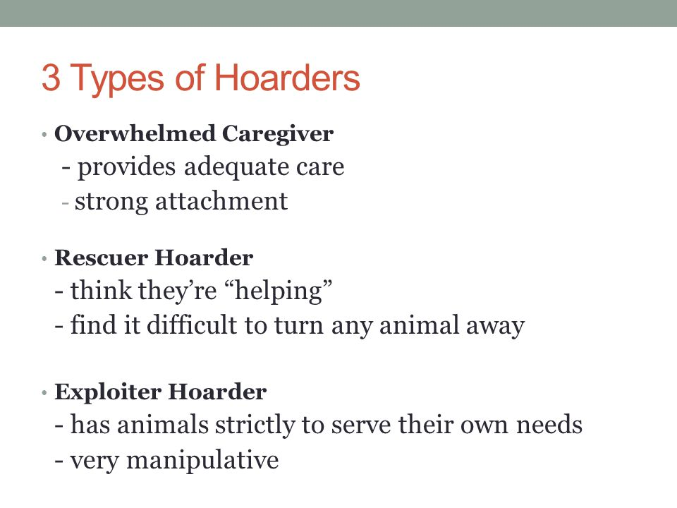 3 Types of Hoarders - provides adequate care strong attachment