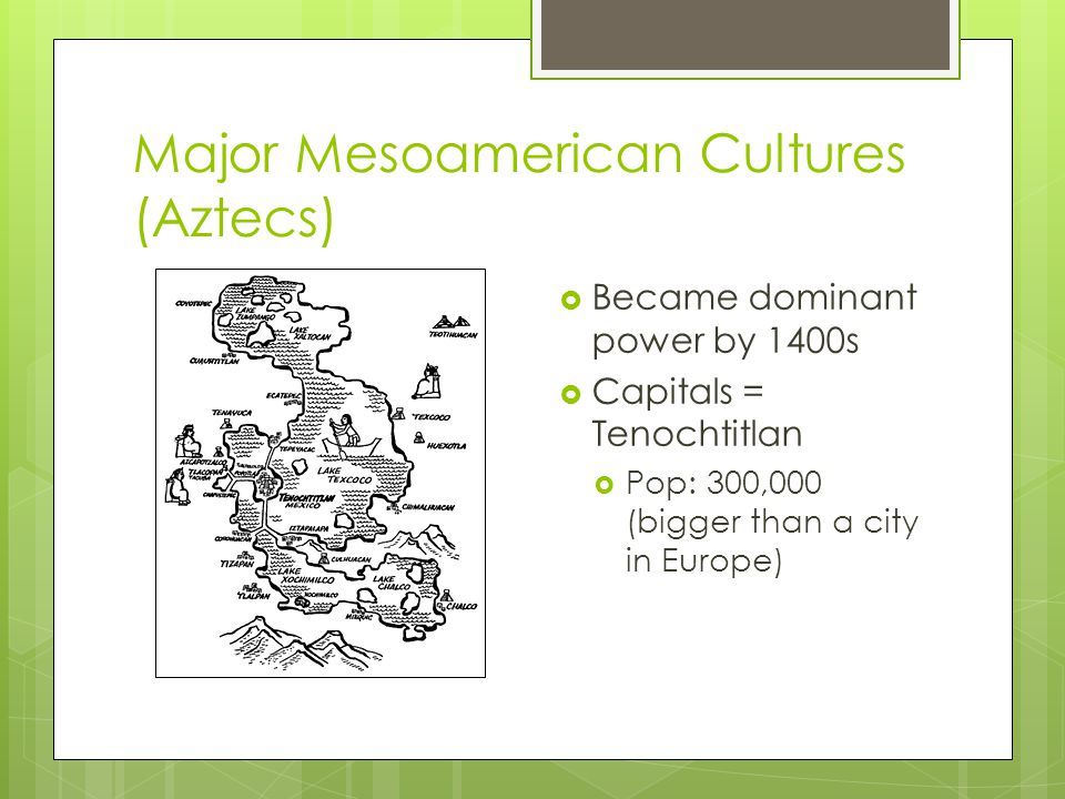 Major Mesoamerican Cultures (Aztecs)
