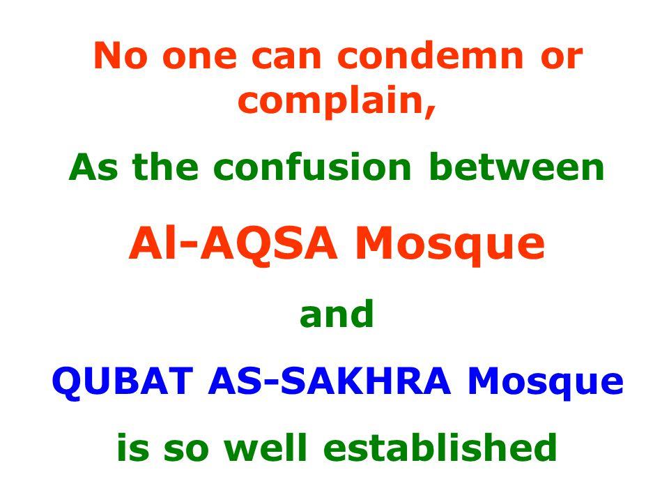 Al-AQSA Mosque No one can condemn or complain,