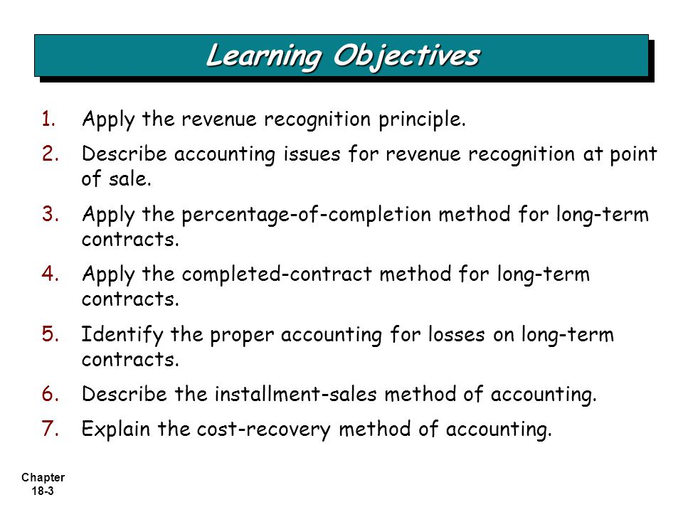 Learning Objectives Apply the revenue recognition principle.