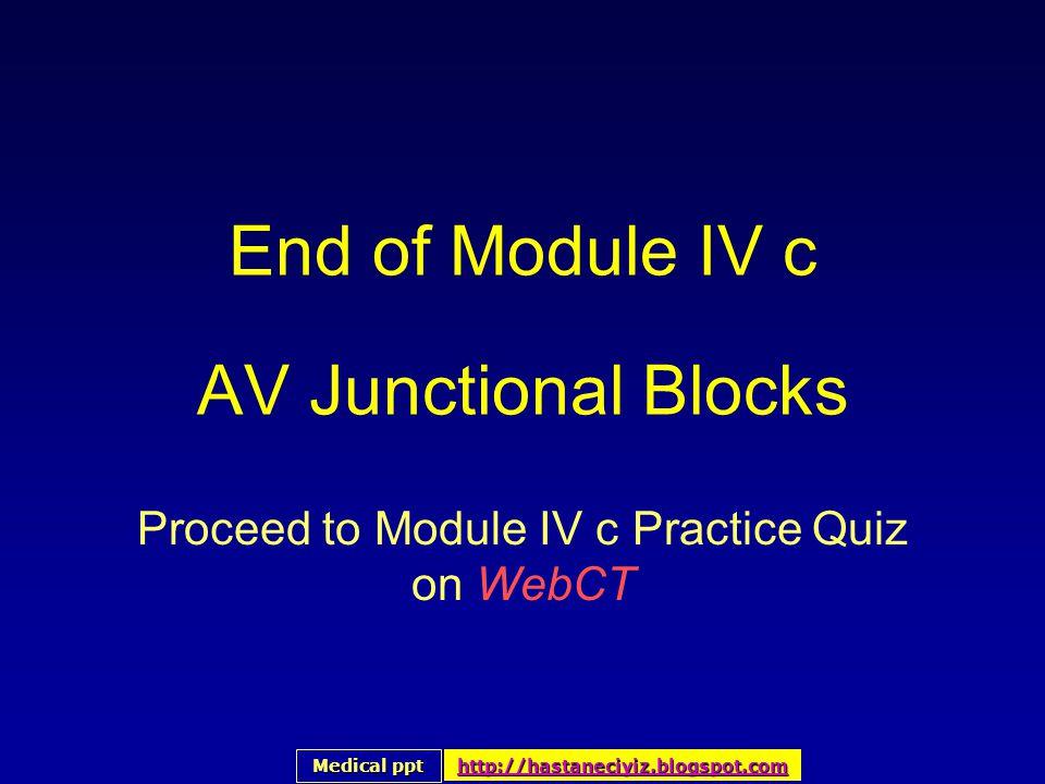 End of Module IV c AV Junctional Blocks
